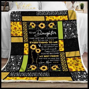Sunflower To my daughter Everything to me My best friend quilt blanket