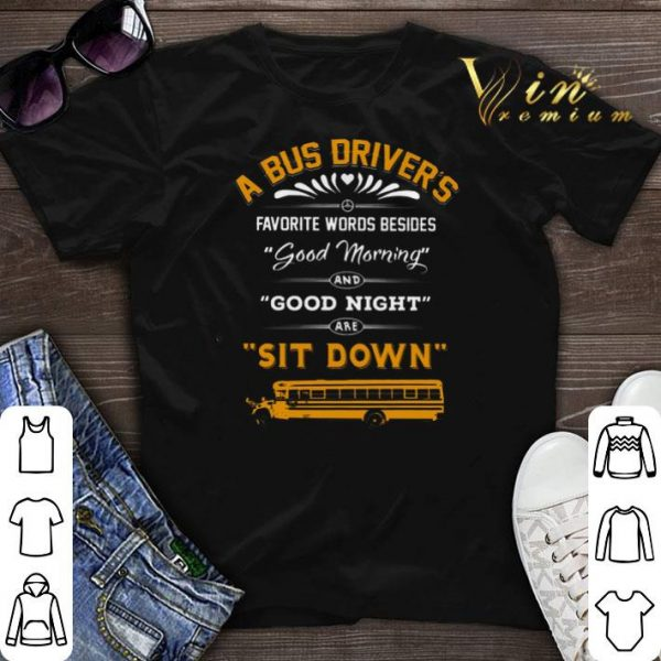 A bus driver's favorite words besides good morning good night shirt sweater