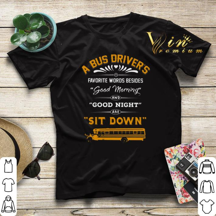 A bus driver s favorite words besides good morning good night shirt sweater 4 - A bus driver's favorite words besides good morning good night shirt sweater