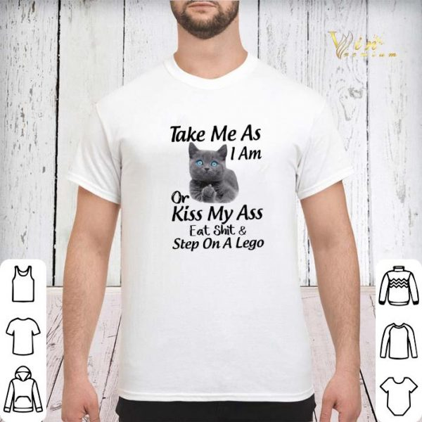 Cat take me as i am or kiss my ass eat shit & step on a lego shirt sweater