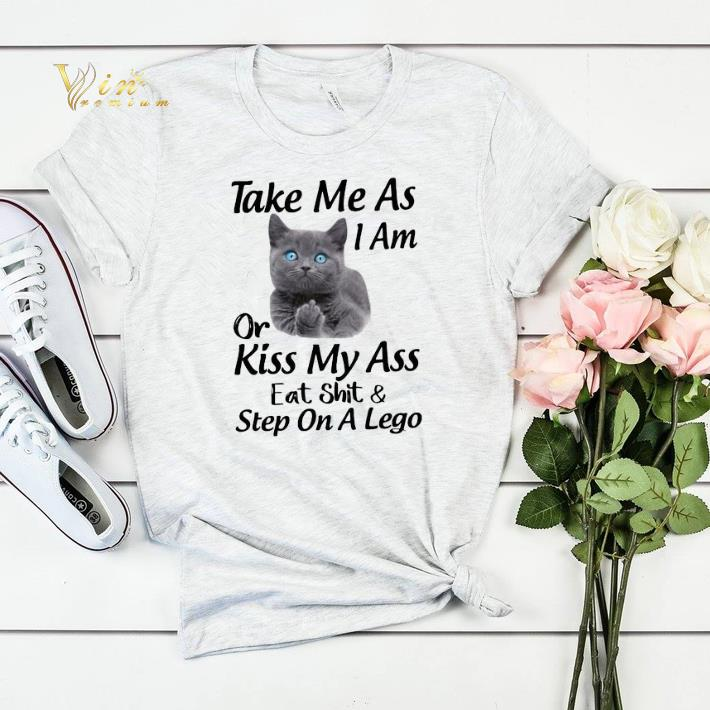 Cat take me as i am or kiss my ass eat shit step on a lego shirt sweater 4 - Cat take me as i am or kiss my ass eat shit & step on a lego shirt sweater