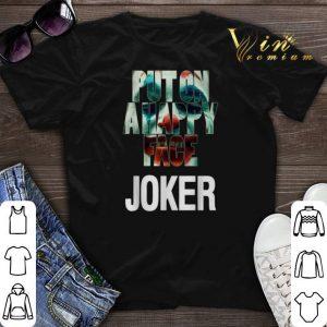 Put on a happy face Joker shirt sweater