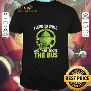 Awesome Grinch i used to smile and then i drove the bus shirt