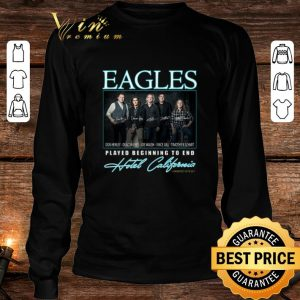 Eagle signatures played beginning to end Hotel California shirt 2