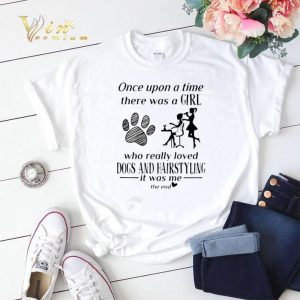Funny Once upon a time there was a girl loved dogs and hairstyling shirt sweater