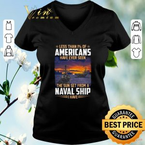 Hot Less than 1% of Americans have ever seen the sun set Naval ship shirt sweater