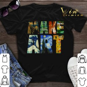 Make Art Artist shirt sweater
