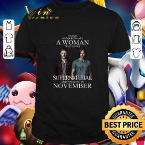 Original Never underestimate a woman who loves Supernatural november shirt