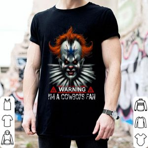 Pennywise IT warning i'm a Cowboys fan shirt