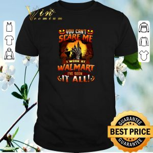 Pretty You can't scare me i work at walmart i've seen it all shirt sweater