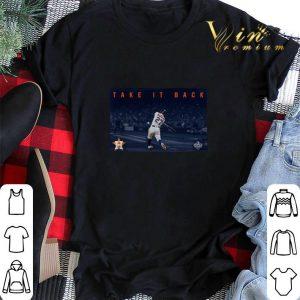Take it back Houston Astros shirt sweater