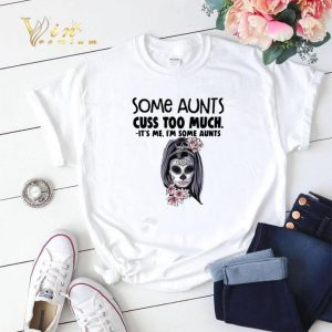 Tattoo girl some aunts cuss too much it's me i'm some aunts shirt sweater 1