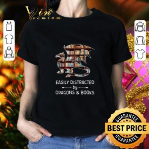 Top Easily distracted by dragons and books shirt