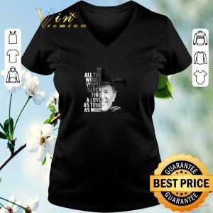 Top In all the word you'll never find a love as true as mine George Strait shirt sweater 1