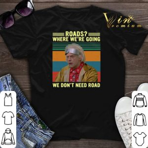 Vintage Emmett Brown roads where we're going we don't need roads shirt
