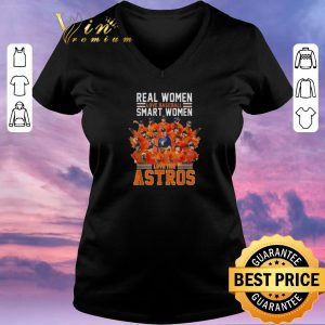 Awesome Real women love baseball smart women love Houston Astros shirt sweater