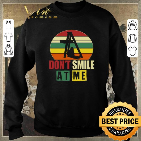 Awesome Vintage Don't smile at me shirt