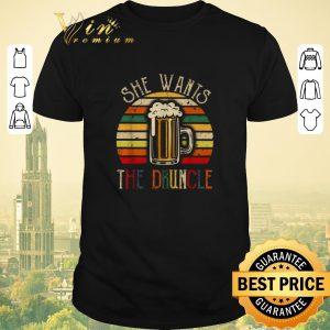 Funny Vintage Beer she wants the Druncle shirt