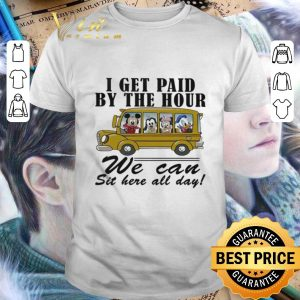 Hot Disney Bus I get paid by the hour we can sit here all day shirt