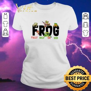 Hot Frog Fully Rely On God shirt sweater