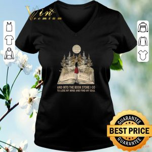 Hot Girl and into the book store i go to lose my mind and find my soul shirt sweater