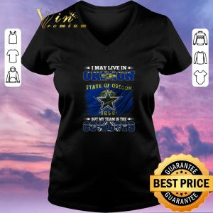 Hot I may live in Oregon state of Oregon 1859 but my team is Cowboys shirt sweater