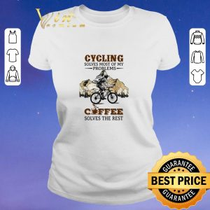 Original Cycling solves most of my problems coffee solves the rest shirt sweater