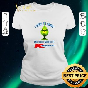 Original Grinch i used to smile and then i worked at Kmart shirt sweater
