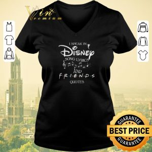 Original I speak in Disney song lyrics and Friends quotes shirt sweater
