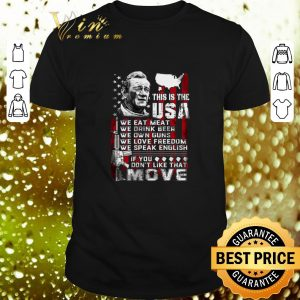 Original This is the USA we eat meat drink beer own guns love freedom shirt
