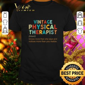 Original Vintage Physical Therapist knows more than she says and notices shirt