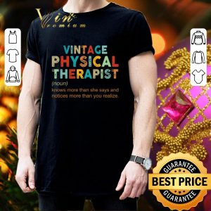 Original Vintage Physical Therapist knows more than she says and notices shirt 2