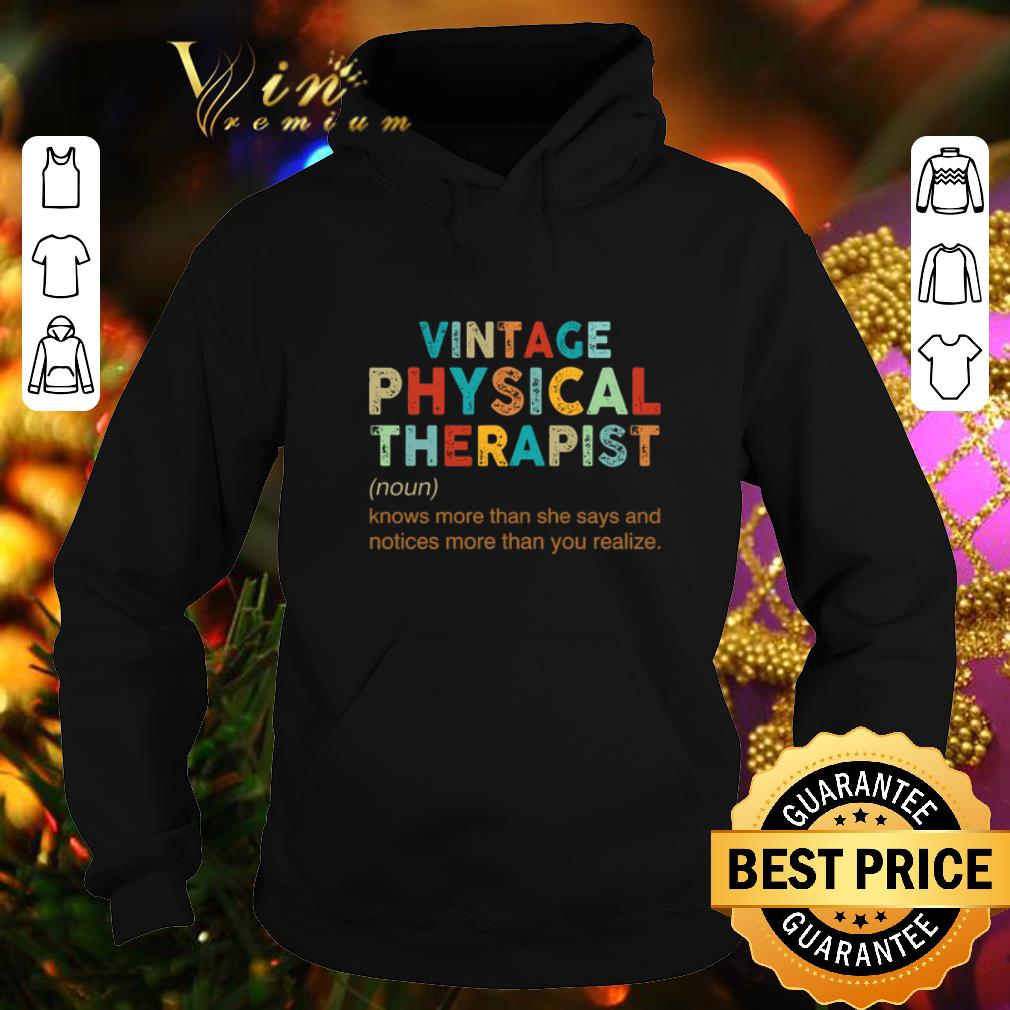 Original Vintage Physical Therapist knows more than she says and notices shirt 4 - Original Vintage Physical Therapist knows more than she says and notices shirt