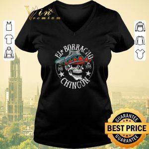 Premium Skull El Borracho Por Vida Chingon shirt sweater