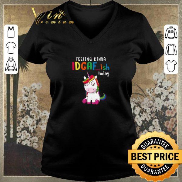 Premium Unicorn feeling kinda idgaf-ish today shirt sweater
