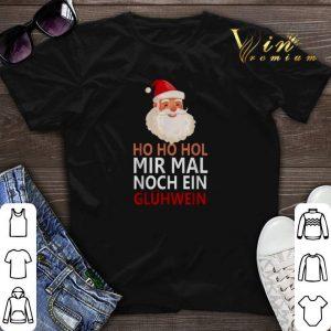 Santa ho ho hol mir mal noch ein gluhwein shirt sweater