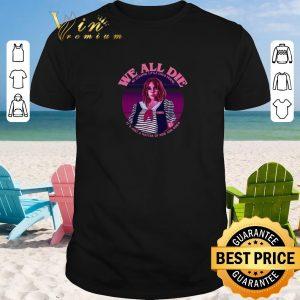 Top Robin Stranger Things we all die my strange little child friend shirt sweater 2019