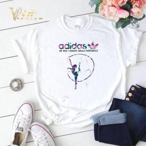 adidas all day i dream about Aerobics shirt sweater