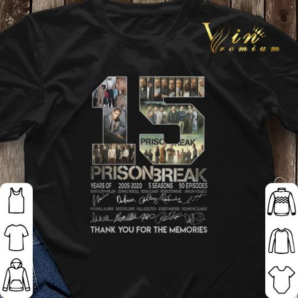 15 Prison Break years of 2005 2020 signed thank you for memories shirt sweater
