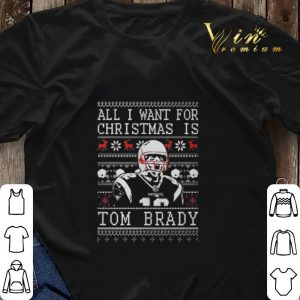 All i want for Christmas is Tom Brady New England Patriots ugly shirt sweater 2
