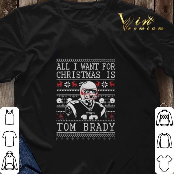 All i want for Christmas is Tom Brady New England Patriots ugly shirt sweater
