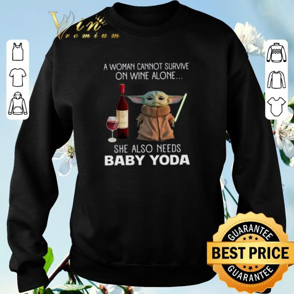 Awesome A Woman cannot survive on wine alone Baby Yoda Star Wars shirt sweater