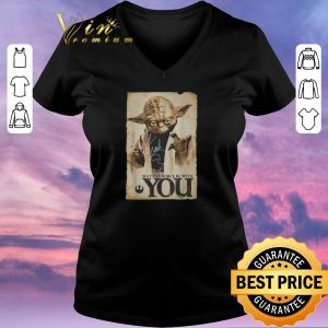 Awesome Star Wars Yoda may the force be with you signature shirt 1