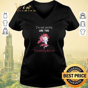 Awesome Unicorn i'm not pretty like you i'm pretty like me shirt sweater 1