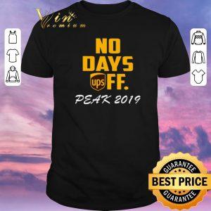 Funny No Days Ups Off Peak 2019 shirt sweater