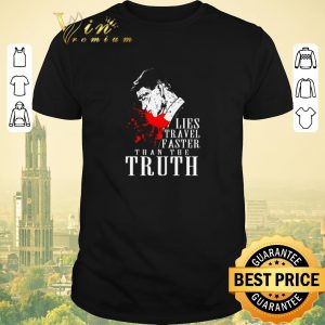 Funny Peaky Blinders Lies travel faster than the truth shirt sweater