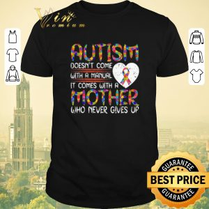 Hot Autism doesn't come with a manual mother never give up Breast Cancer shirt sweater