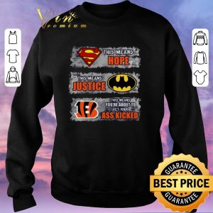 Hot Cincinnati Bengals Superman means hope Batman your ass kicked shirt sweater 2