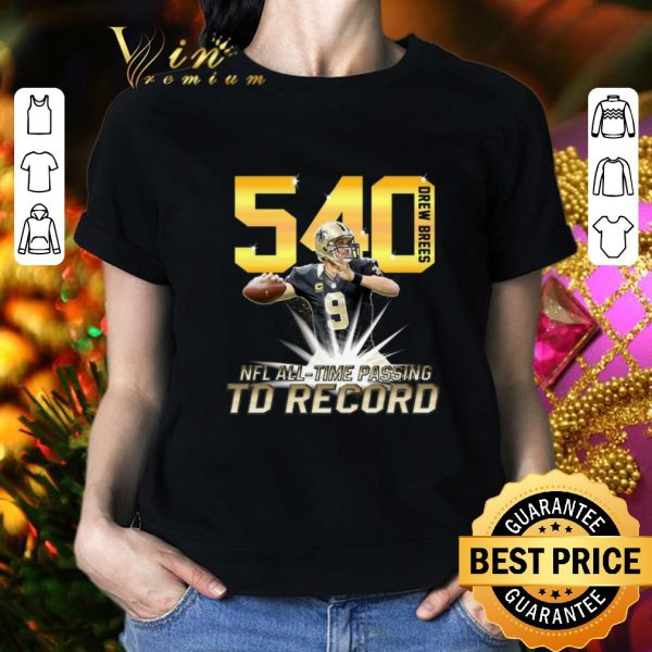 Hot Drew Brees NFL all time passing to record with 540th TD shirt