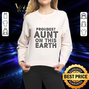 Hot Proudest aunt on this earth shirt